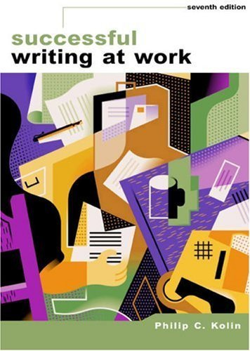 Successful Writing at Work 7th by Philip C. Kolin 0618298428