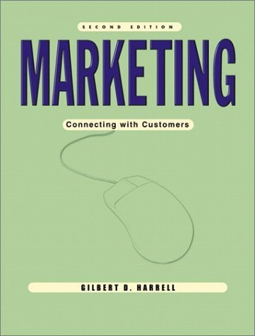Marketing : Connecting with Customers 2nd Edition by Gilbert D. Harrell 0130334944