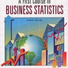 A First Course In Business Statistics 8th by James T. McClave 0130186791