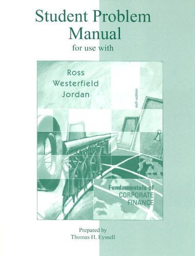 Student Problem Manual to accompany Fundamentals of Corporate Finance 6th by Jordan 0072469765