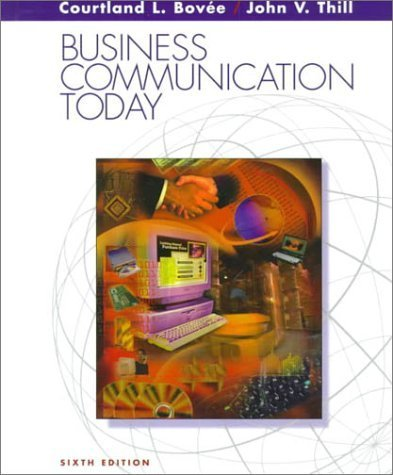 Business Communication Today 6th by Courtland L. Bovee 0130845132
