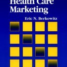 Essentials of Health Care Marketing by Eric N. Berkowitz 0834206870
