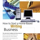 How to Start a Home-Based Writing Business, 4th  by Lucy Parker 0762728345