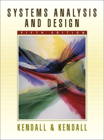 Systems Analysis and Design 5th by Julie E. Kendall 0130415715