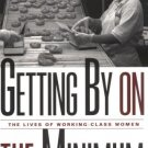 Getting By on the Minimum : The Lives of Working Class Women by Jennife Johnson 041592801X