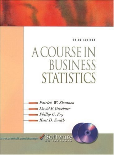 A Course in Business Statistics 3rd by David F. Groebner 013093657X