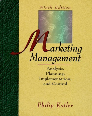 Marketing Management : Analysis, Planning, Implementation, and Control 9th by Kotler 0132435101