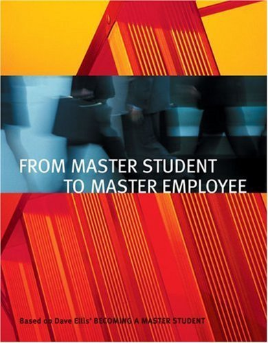 From Master Student to Master Employee by Dave Ellis 0618493255