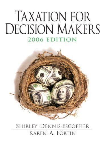 Taxation for Decision Makers 2006 3rd by Karen A. Fortin 0131496840