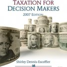 Taxation for Decision Makers, 2007 Edition by Karen A. Fortin 0324539460