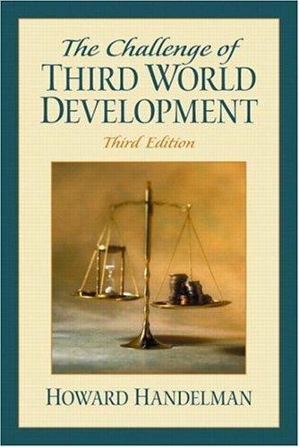 The Challenge of Third World Development 3rd by Howard Handelman 0130993093