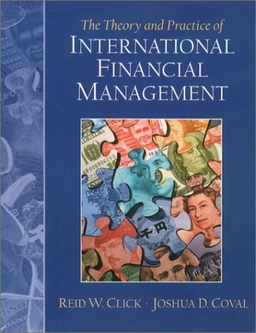 The Theory and Practice of International Financial Management by Joshua D. Coval 0130204579
