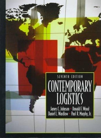 Contemporary Logistics (7th Edition) by Daniel Wardlow 0137985487