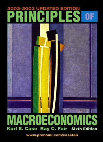 Principles of Macroeconomics 6th by Karl E. Case 0130464740