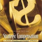 Strategic Compensation : A Human Resource Management Approach 2nd by Joseph J. Martocchio 0130280305