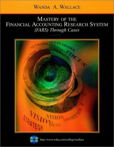Mastery of the Financial Accounting Research System by Wanda A. Wallace 0471263990