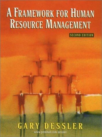 A Framework for Human Resource Management 2nd by Gary Dessler 0130912824
