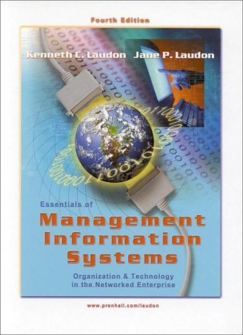 Essentials of Management Information Systems (4th) by Jane P. Laudon 0130193232