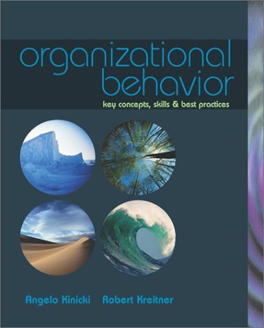 Organizational Behavior : Key Concepts, Skills & Best Practices by Angelo Kinicki 007254581X
