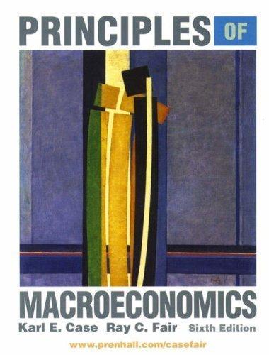 Principles of Macroeconomics 6th by Fair, Karl Case 0130407011