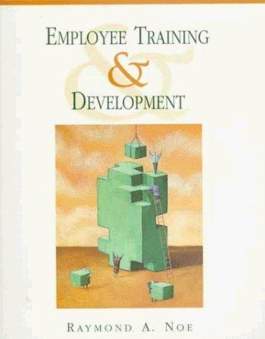 Employee Training & Development by Raymond A. Noe 0070593299