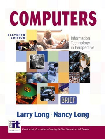 Computers Brief, 11th Edition by Larry Long 0131405810