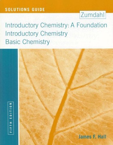 Introductory Chemistry Solutions Guide 5th By James F. Hall 0618305300