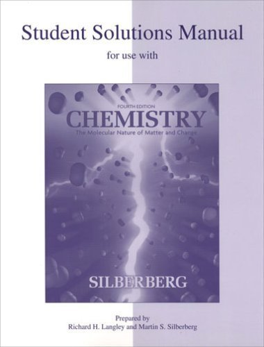 Solutions Manual Chemistry The Molecular Nature of Matter and Change 4th by Silberberg 0072828439