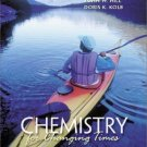 Chemistry for Changing Times (9th) by Doris K. Kolb 0130874892