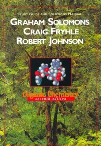 Organic Chemistry, Study Guide and Solutions Manual 7th by Fryhle 0471351962