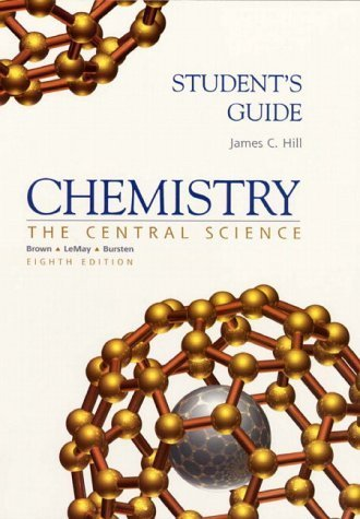 Study guide Chemistry : The Central Science 8th by James C. Hill 0130840955