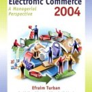 Electronic Commerce 2004 A Managerial Perspective (3rd) Efraim Turban 0130094935