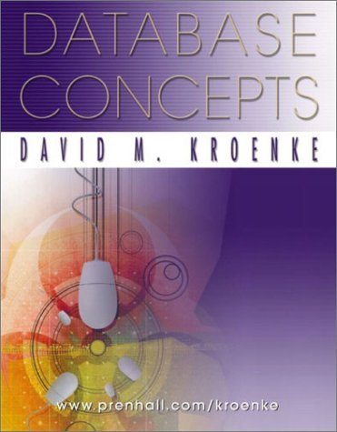 Database Concepts David M. Kroenke 0130086509