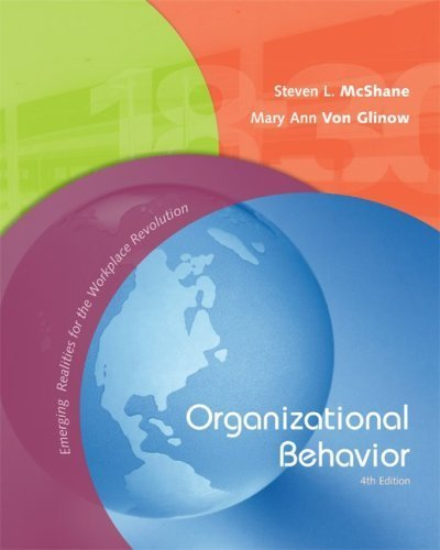 Organizational Behavior: Emerging Realities for the WorkPlace Revolution 4th by McShane 0073049778