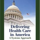 Delivering Health Care in America 3rd by Shi 0763731994