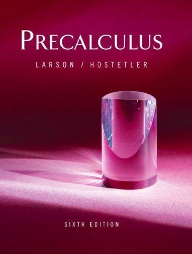 Precalculus 6th by Ron Larson 0618314342