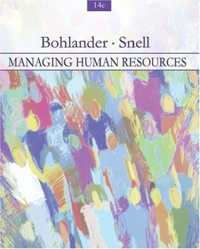 Managing Human Resources 14th by George W. Bohlander 0324314639