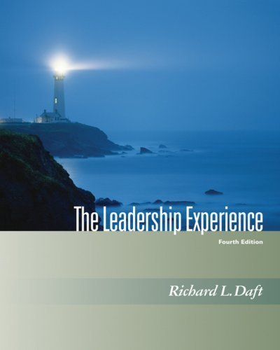 The Leadership Experience 4th by Richard L. Daft 0324539681