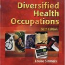 Diversified Health Occupations 6th by Louise M Simmers 1401814565