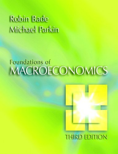 Foundations of Macroeconomics 3rd by Robin Bade 0321412729