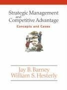 Strategic Management and Competitive Advantage: Concepts and Cases by Jay Barney 0131542745