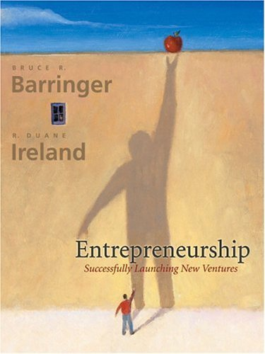 ntrepreneurship: Successfully Launching New Ventures by Bruce R. Barringer 0130618551