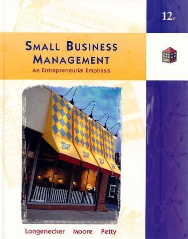 Small Business Management: An Entrepreneurial Emphasis 12th by Justin G. Longenecker 032406554X