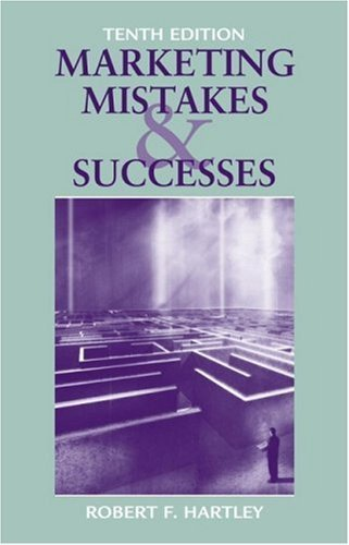 Marketing Mistakes and Successes 10th by Robert F. Hartley 0471743216