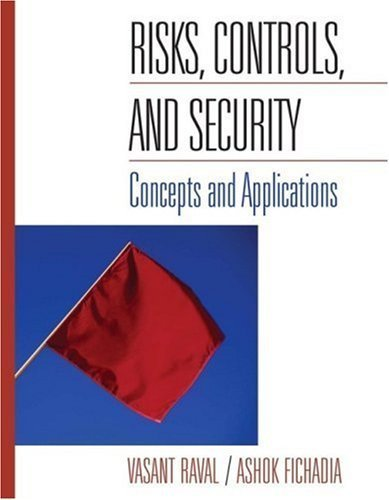 Risks, Controls, and Security : Concepts and Applications by Vasant Raval 0471485799