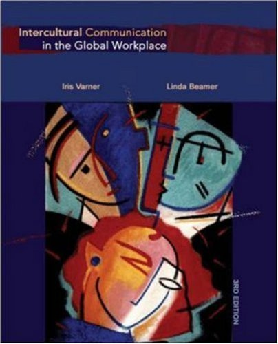 Intercultural Communication in Global Workplace 3rd by Iris Varner 0072829222