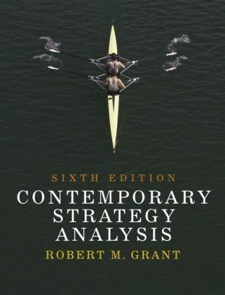 Contemporary Strategy Analysis 6th by Robert M. Grant 1405163097