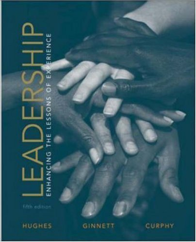 Leadership: Enhancing the Lessons of Experience 5th by Richard L. Hughes 0072881208