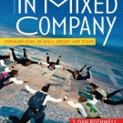 In Mixed Company: Communicating in Small Groups and Teams 6th by Rothwell 0495007269