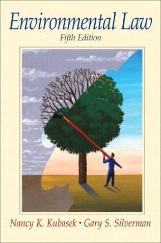 Environmental Law 5th by Nancy K. Kubasek 0131479210